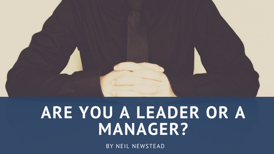 Are You A Leader Or A Manager