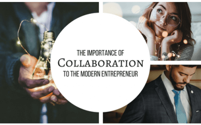 The Importance of Collaboration to a Modern Entrepreneur