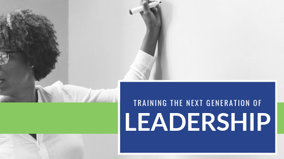 Training The Next Generation of Leadership