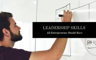 Leadership Skills All Entrepreneurs Should Have